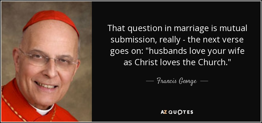 That question in marriage is mutual submission, really - the next verse goes on: