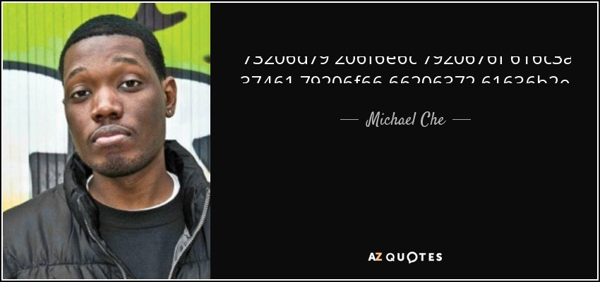 That's my only goal: Stay off crack. - Michael Che