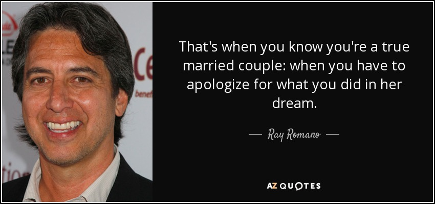 Ray Romano Quote Thats When You Know Youre A True Married Couple