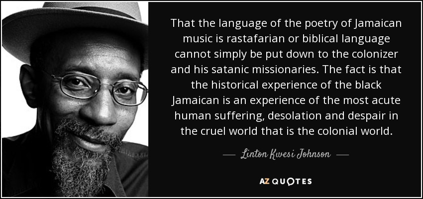 linton kwesi johnson quote that the language of the poetry of