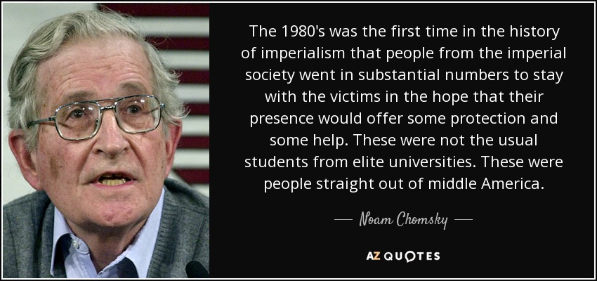 Noam Chomsky Quote The 1980s Was The First Time In The History Of