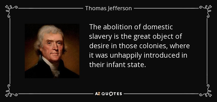 Thomas Jefferson quote: The abolition of domestic slavery is the