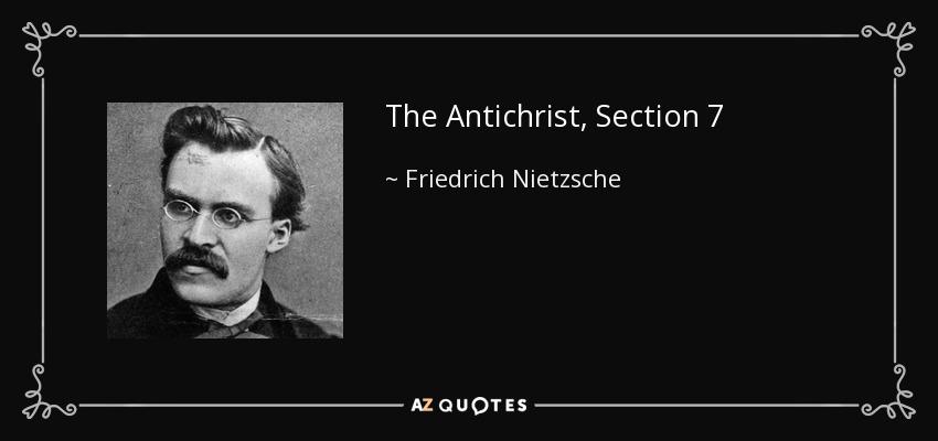 The Antichrist, Section 7 - Friedrich Nietzsche