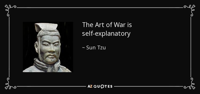 The Art of War is self-explanatory - Sun Tzu