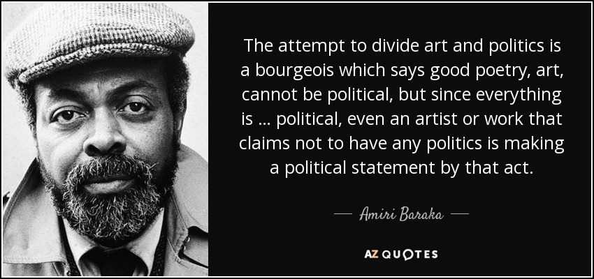 Amiri Baraka Quote The Attempt To Divide Art And Politics Is A
