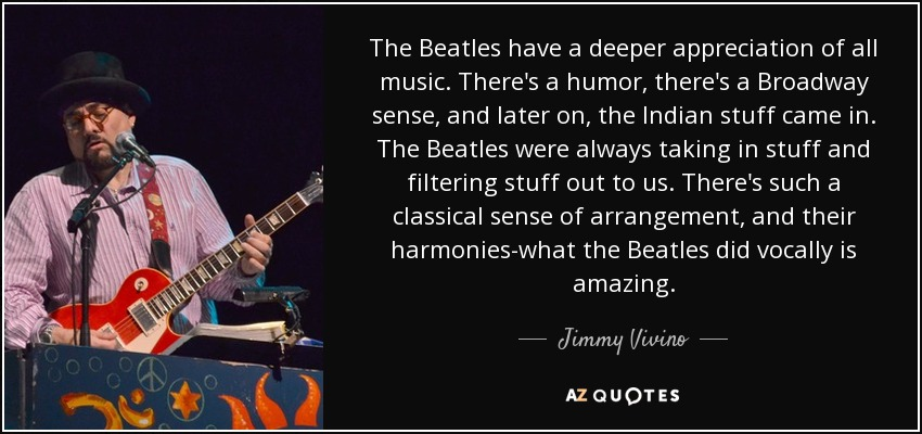 Jimmy Vivino quote: The Beatles have a deeper appreciation