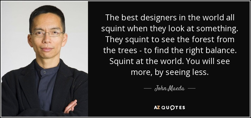 John Maeda Quote The Best Designers In The World All