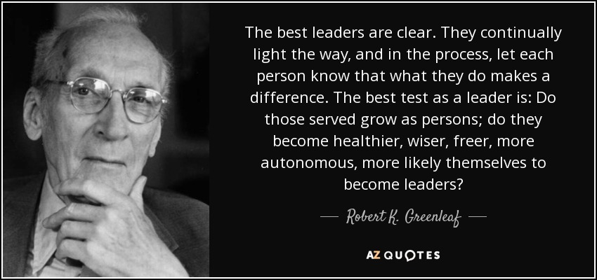 Robert K. Greenleaf Quote: The Best Leaders Are Clear