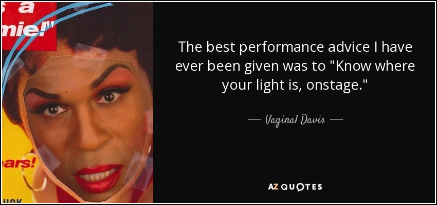 The best performance advice I have ever been given was to