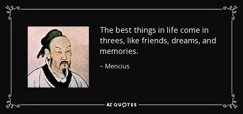 Top 25 best things in life quotes of 61 a z quotes the best things in life come in threes like friends dreams and memories thecheapjerseys Images