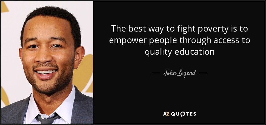 John Legend Quote The Best Way To Fight Poverty Is To Empower People