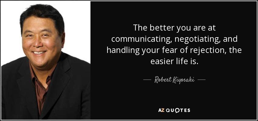 Robert Kiyosaki quote: The better you are at communicating