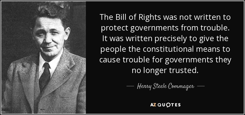Henry Steele Commager Quote The Bill Of Rights Was Not Written To