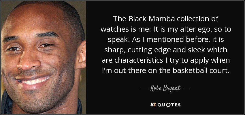 kobe bryant quote the black mamba collection of watches is me it