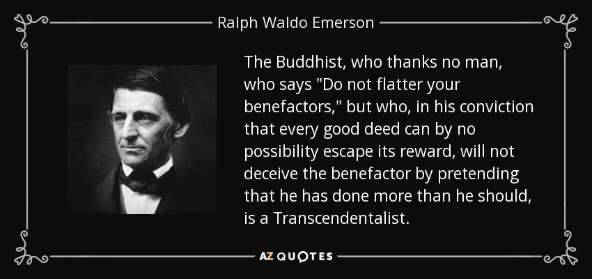 The Buddhist, who thanks no man, who says