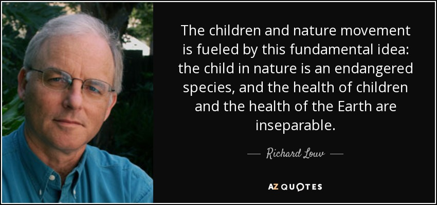 How To Protect Kids From Nature Deficit >> Top 25 Quotes By Richard Louv Of 110 A Z Quotes