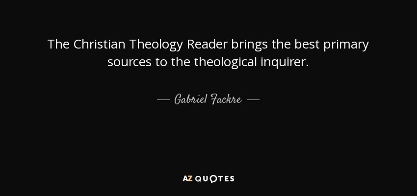The Christian Theology Reader brings the best primary sources to the theological inquirer. - Gabriel Fackre