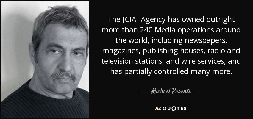 Michael Parenti quote: The [CIA] Agency has owned outright