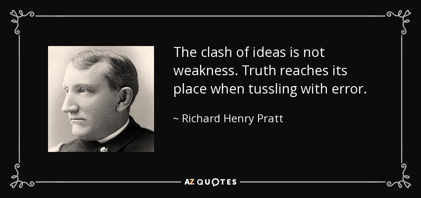 QUOTES BY RICHARD HENRY PRATT