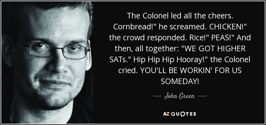 The Colonel led all the cheers. Cornbread!