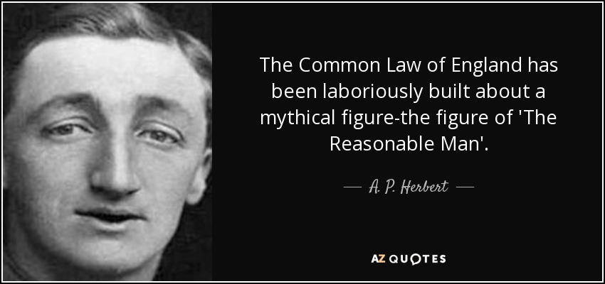 A. P. Herbert quote: The Common Law of England has been laboriously built  about...