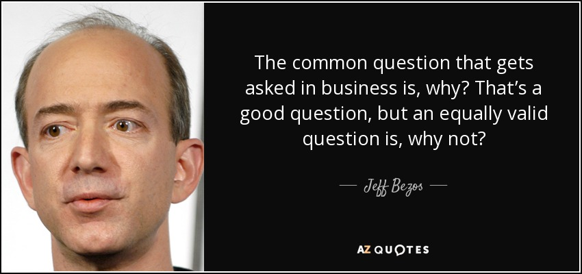 Jeff Bezos Quote The Common Question That Gets Asked In Business Is