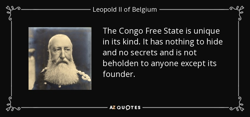 an essay on the life and works of king leopold ii in congo Our depot contains over 15,000 free essays  the congo free state was devastating and has cost millions of life,  under the rule of king leopold ii.
