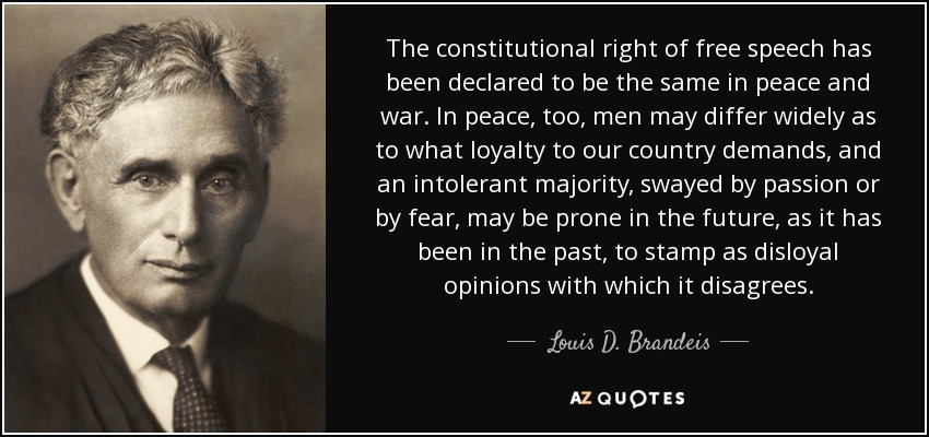 Louis D Brandeis Quote The Constitutional Right Of Free Speech Has