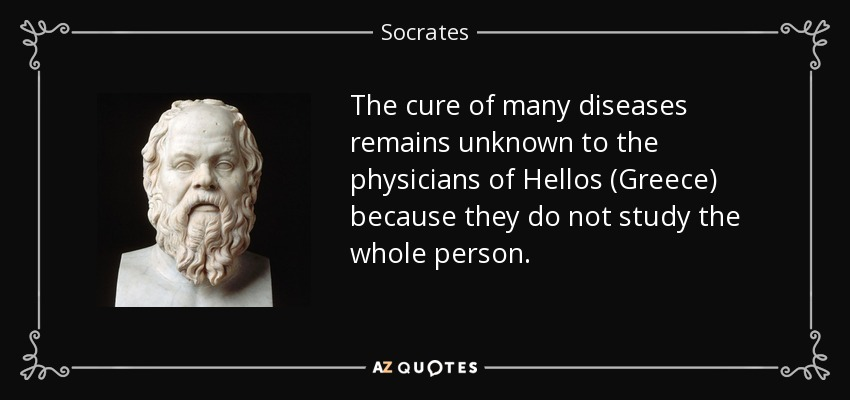 socrates quote the cure of many diseases remains unknown