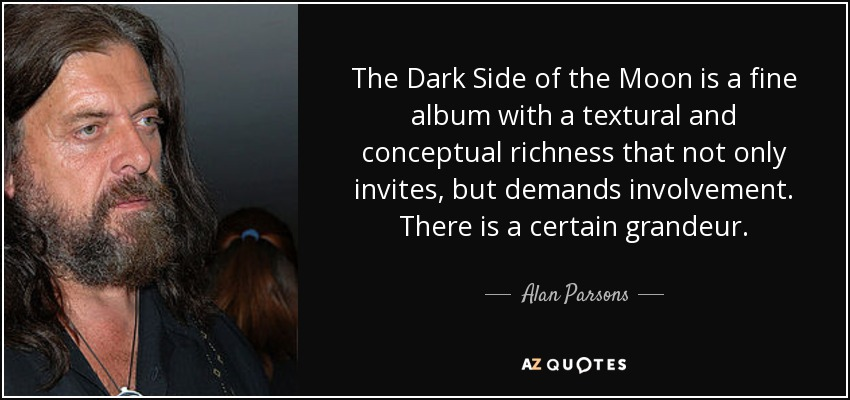 Alan Parsons Quote The Dark Side Of The Moon Is A Fine Album
