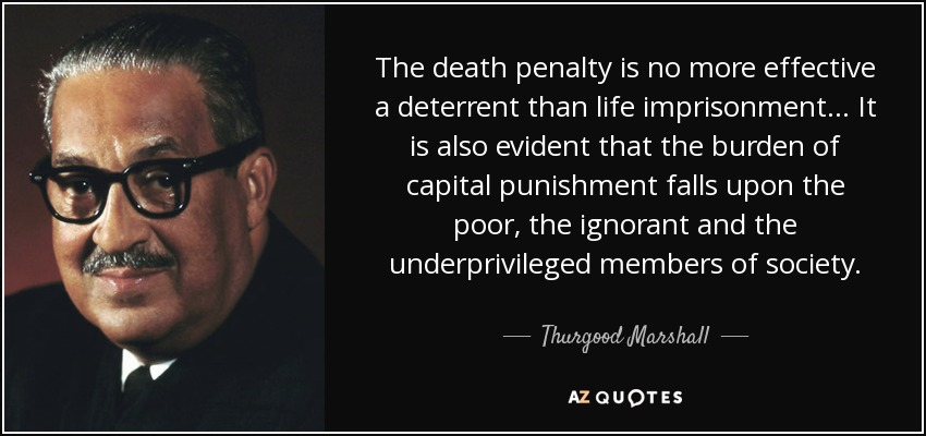 Quotes About The Death Penalty Cool Thurgood Marshall Quote The Death Penalty Is No More Effective A