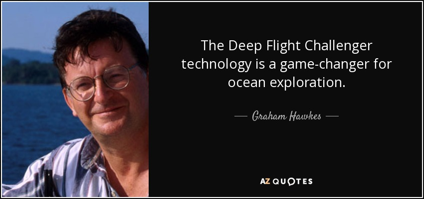 The Deep Flight Challenger technology is a game-changer for ocean exploration. - Graham Hawkes