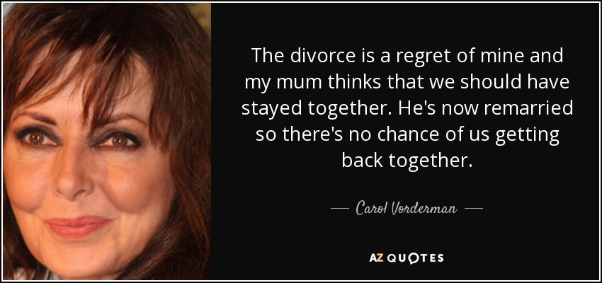 Carol Vorderman quote: The divorce is a regret of mine and