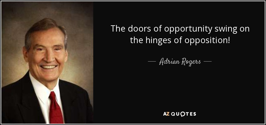 Adrian Rogers Quote The Doors Of Opportunity Swing On The Hinges Of