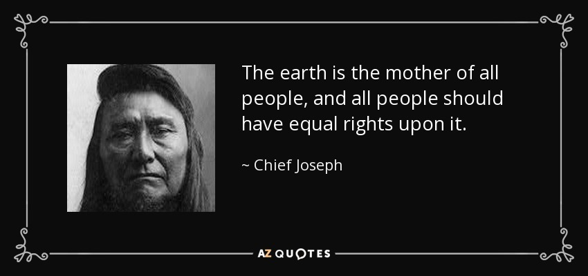 the earth is the mother of all people and all people should have equal rights