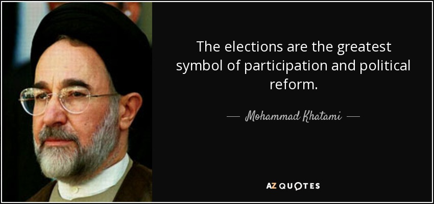 The elections are the greatest symbol of participation and political reform. - Mohammad Khatami