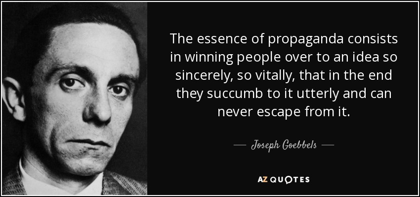 Joseph Goebbels Quote: The Essence Of Propaganda Consists