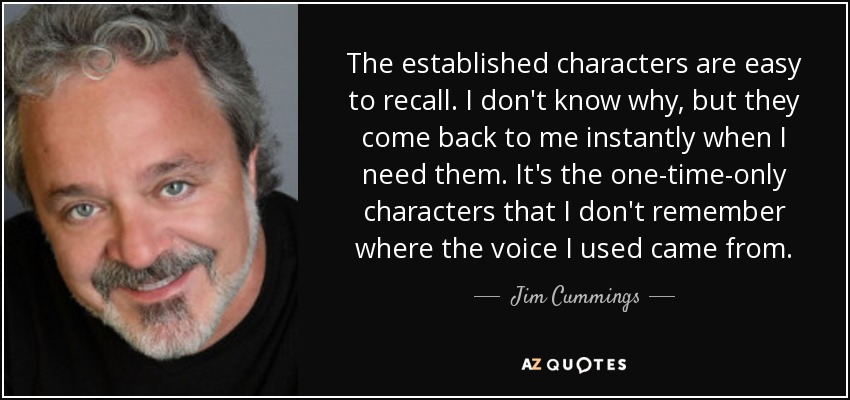 Jim Cummings Quote The Established Characters Are Easy To Recall I