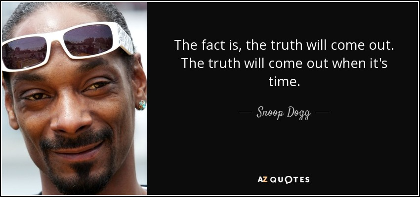 Top 10 Truth Will Come Out Quotes A Z Quotes