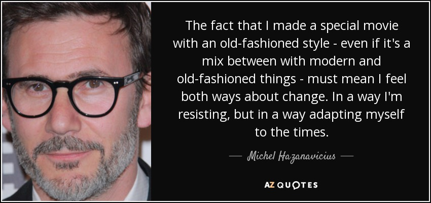 Michel Hazanavicius quote: The fact that I made a special