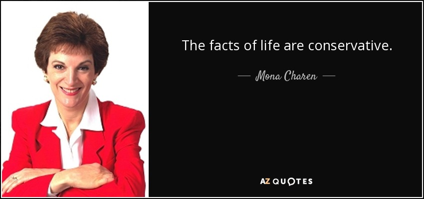Mona Charen Quote The Facts Of Life Are Conservative Inspiration Images Of Facts Of Life Quotes