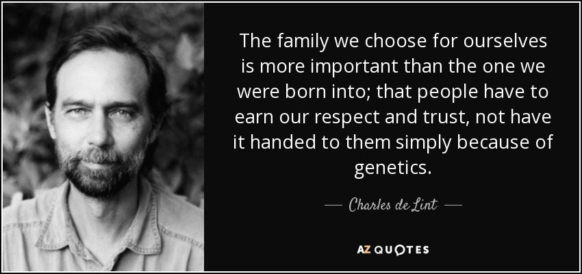 Charles De Lint Quote: The Family We Choose For Ourselves