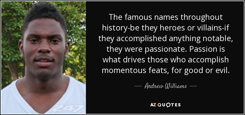 Andrew Williams Quote The Famous Names Throughout History Be They