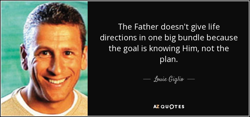 louie giglio dating dad Louie giglio when we truly look up and see the greatness and grandeur of god, it is in that moment that our knees bow down and we find peace in the —louie.