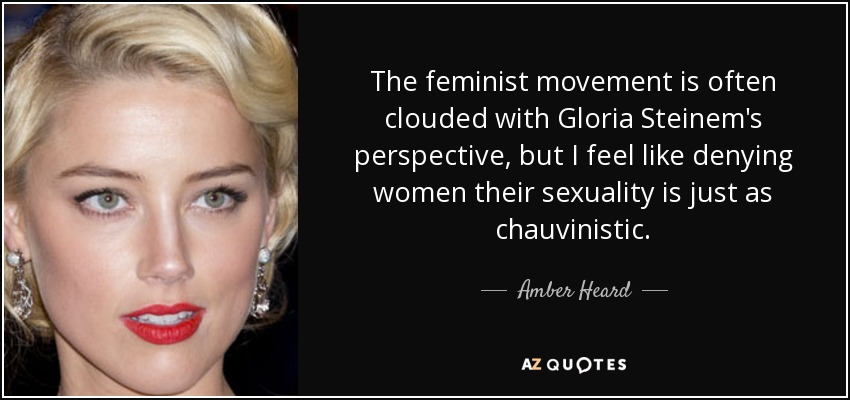 Amber Heard quote: The feminist movement is often clouded ...