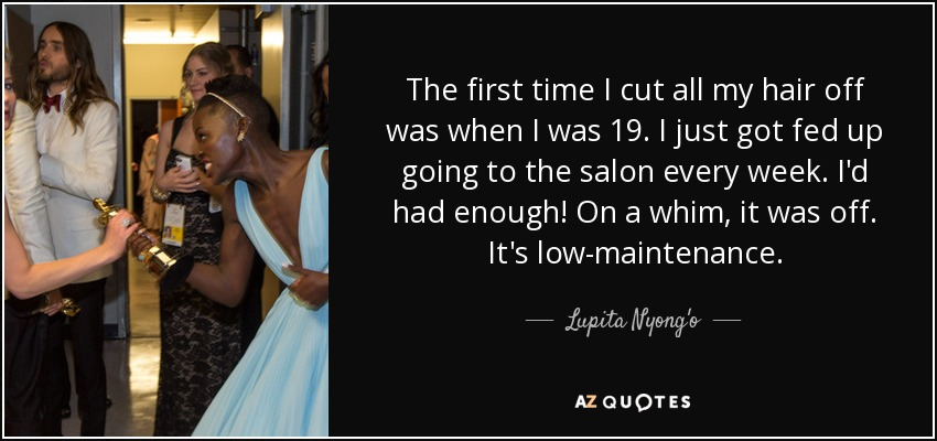 Lupita Nyongo Quote The First Time I Cut All My Hair Off Was