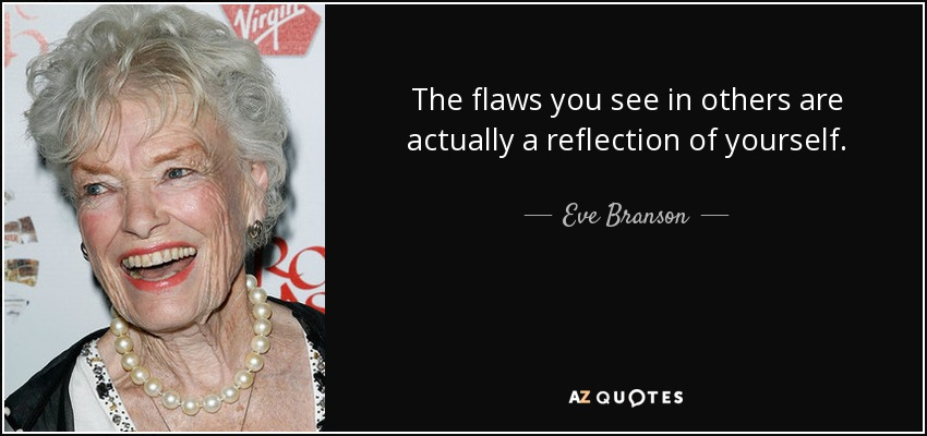 Eve Branson Quote The Flaws You See In Others Are Actually A