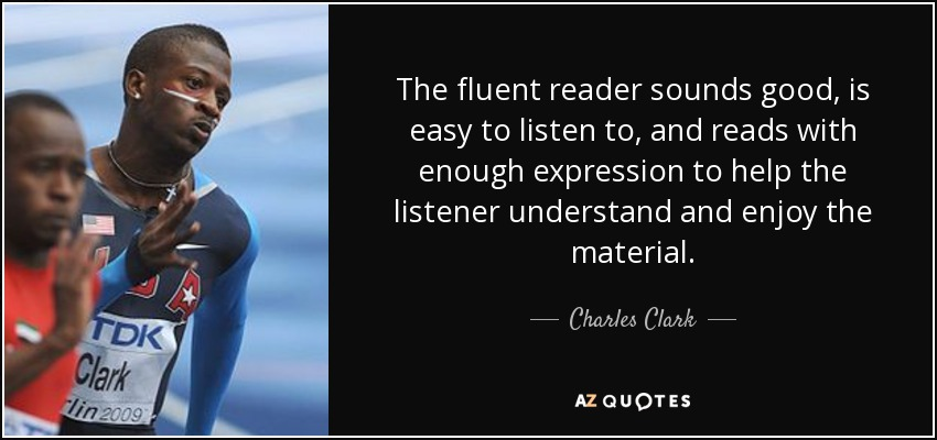 The fluent reader sounds good, is easy to listen to, and reads with enough expression to help the listener understand and enjoy the material. - Charles Clark