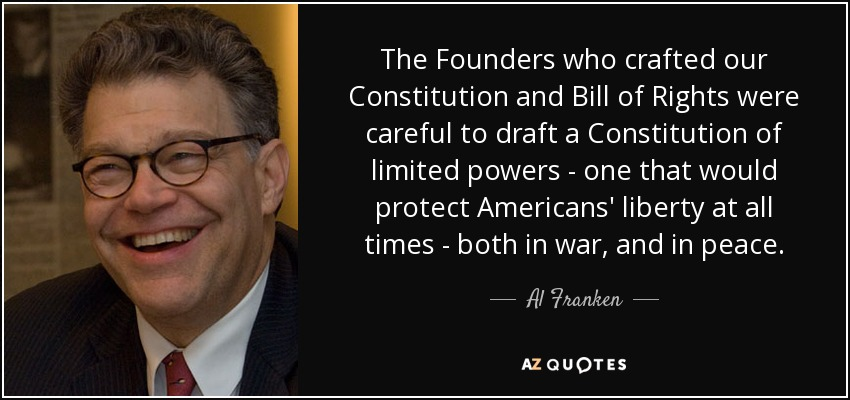 Al Franken Quote The Founders Who Crafted Our Constitution And Bill