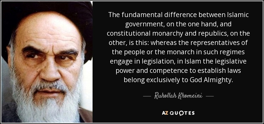 Ruhollah khomeini quote the fundamental difference between the fundamental difference between islamic government on the one hand and constitutional monarchy and sciox Choice Image